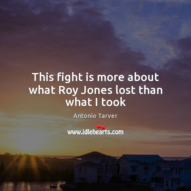 Image, This fight is more about what Roy Jones lost than what I took