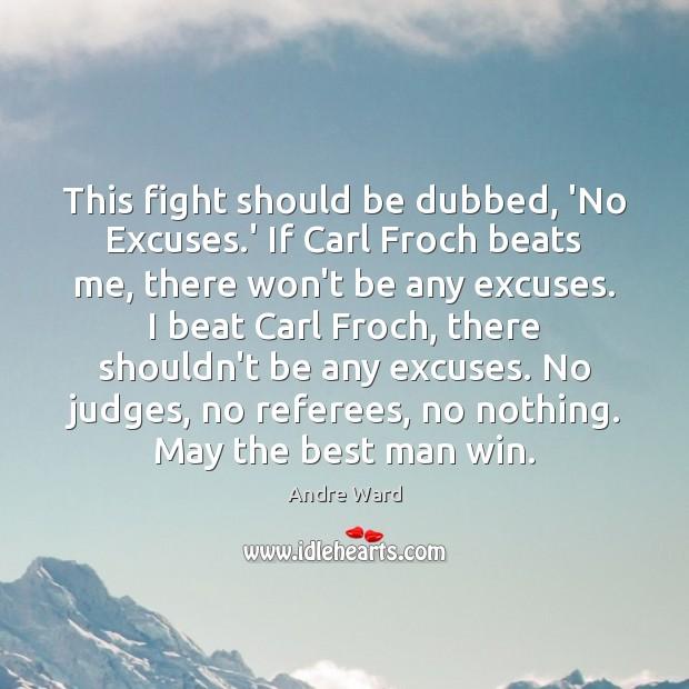 Image, This fight should be dubbed, 'No Excuses.' If Carl Froch beats