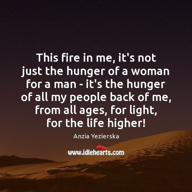 This fire in me, it's not just the hunger of a woman Image