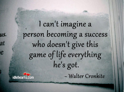 I Can't Imagine A Person Becoming A Success Who..
