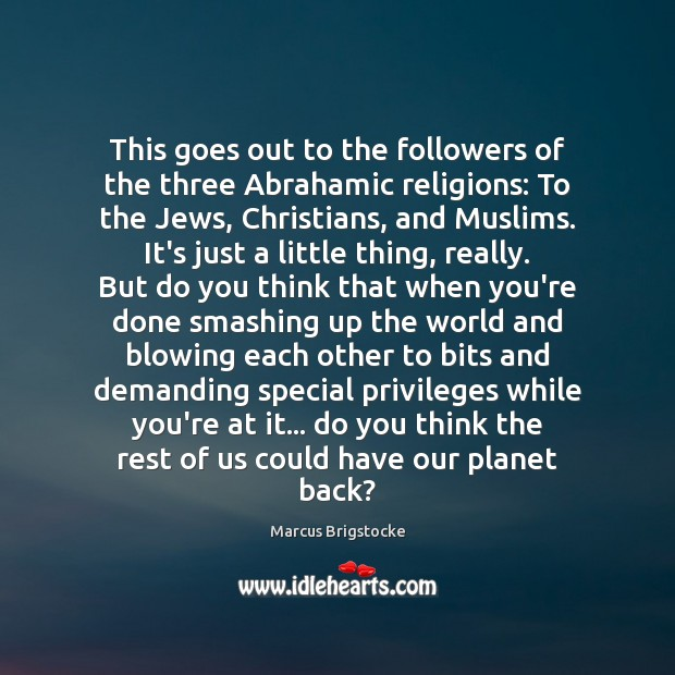 This goes out to the followers of the three Abrahamic religions: To Image