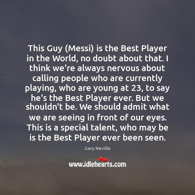 This Guy (Messi) is the Best Player in the World, no doubt Image