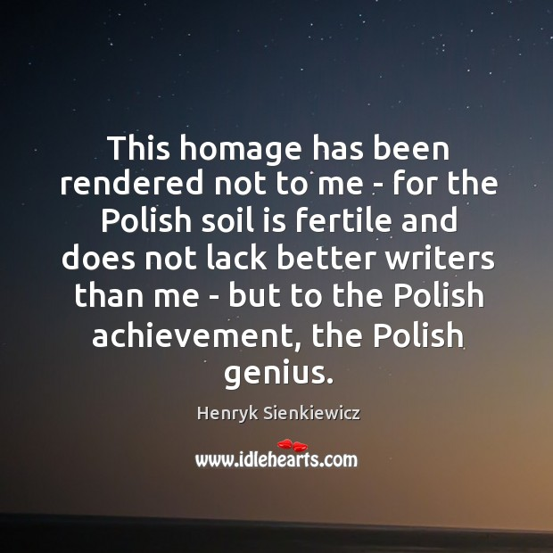 This homage has been rendered not to me – for the Polish Image