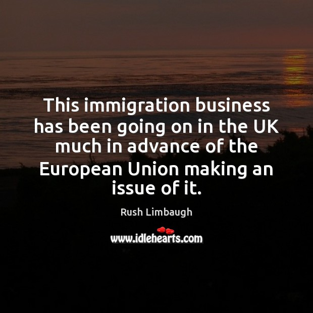 This immigration business has been going on in the UK much in Image