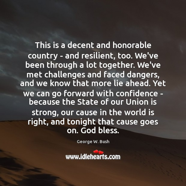 This is a decent and honorable country – and resilient, too. We've Union Quotes Image