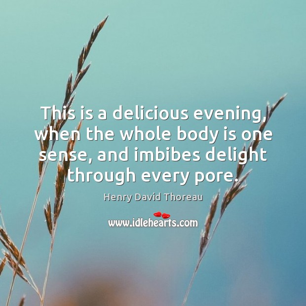 This is a delicious evening, when the whole body is one sense, Image