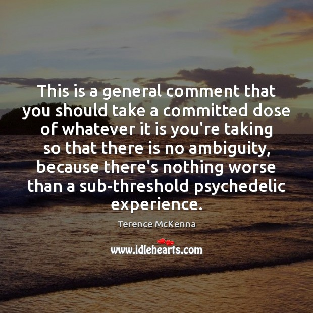 This is a general comment that you should take a committed dose Image