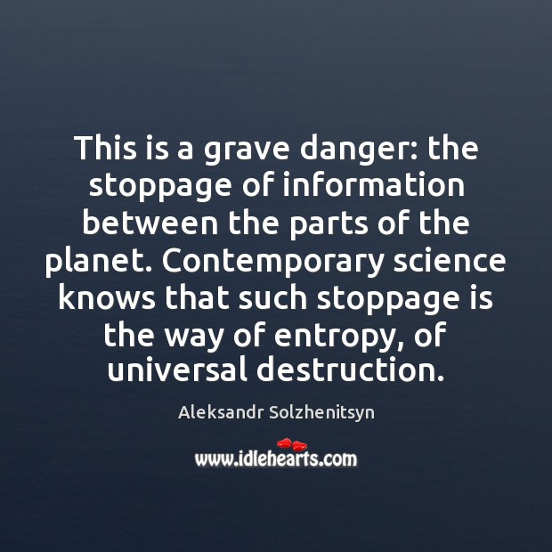 Image, This is a grave danger: the stoppage of information between the parts