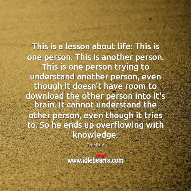 This is a lesson about life: This is one person. This is Image