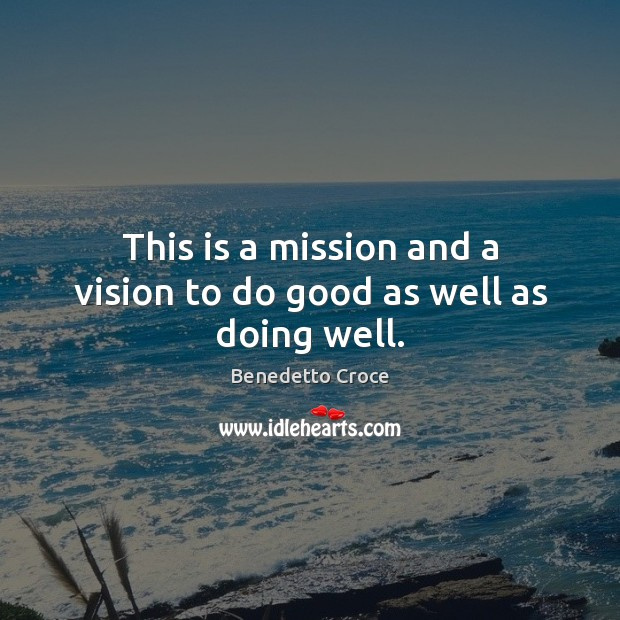 Image, This is a mission and a vision to do good as well as doing well.