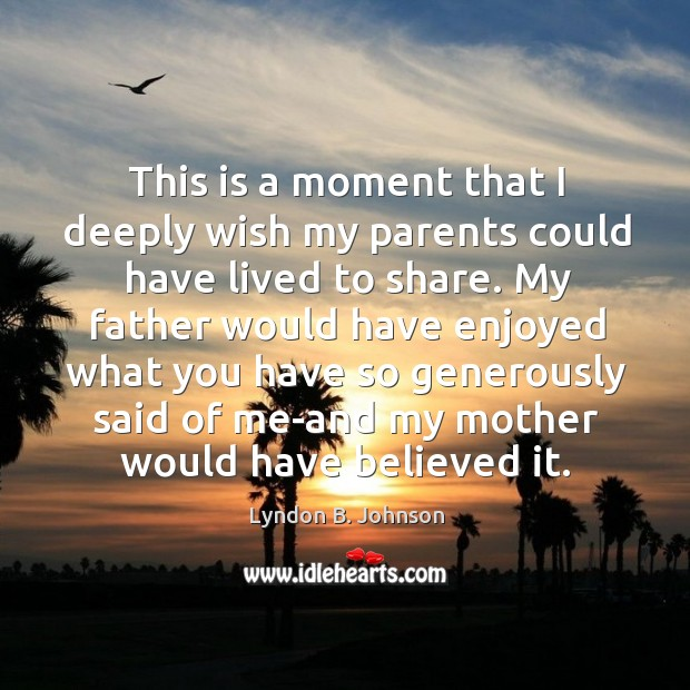 This is a moment that I deeply wish my parents could have lived to share. Image