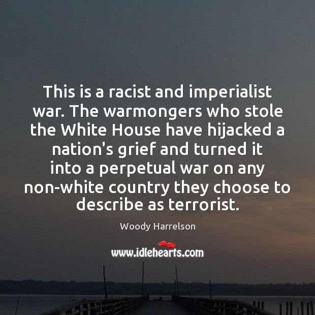 Image, This is a racist and imperialist war. The warmongers who stole the