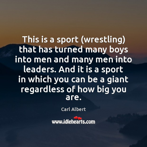 This is a sport (wrestling) that has turned many boys into men Image