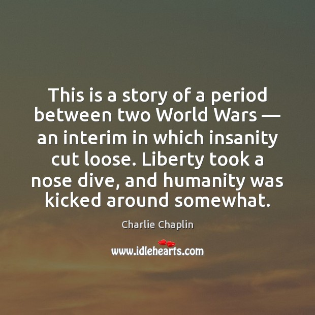 Image, This is a story of a period between two World Wars — an
