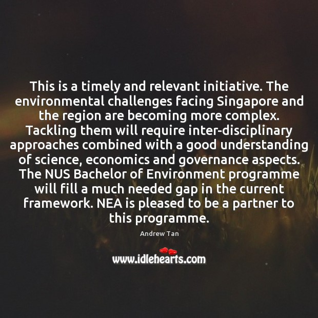 Image, This is a timely and relevant initiative. The environmental challenges facing Singapore