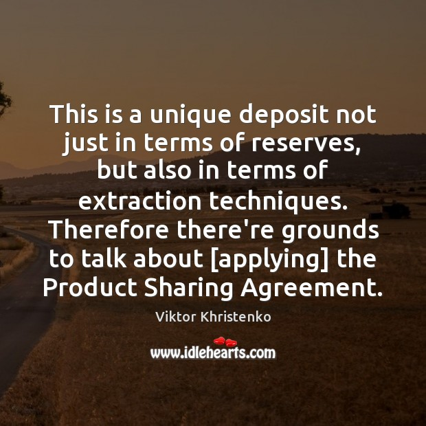 Image, This is a unique deposit not just in terms of reserves, but