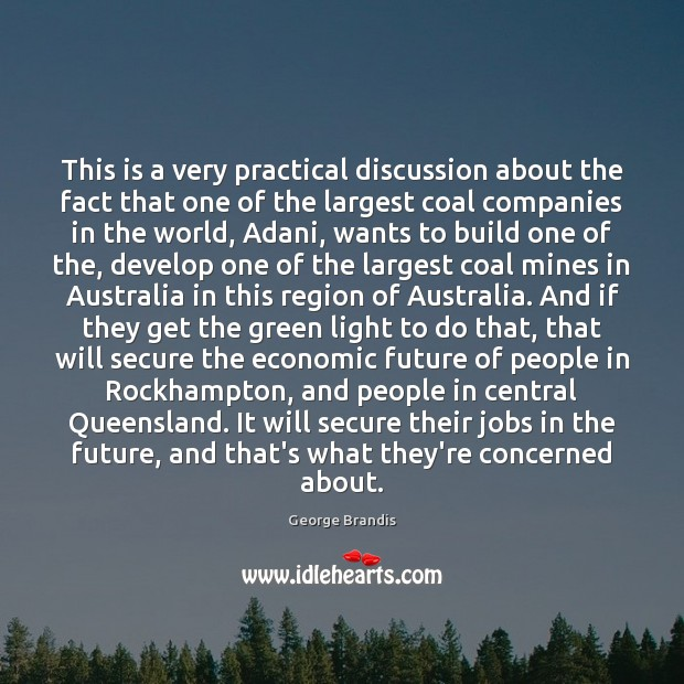 This is a very practical discussion about the fact that one of George Brandis Picture Quote