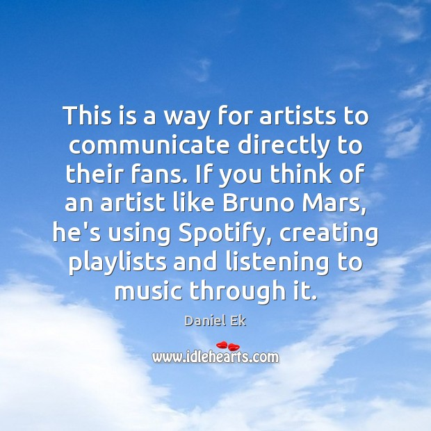 Image, This is a way for artists to communicate directly to their fans.
