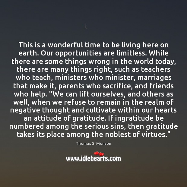 This is a wonderful time to be living here on earth. Our Image