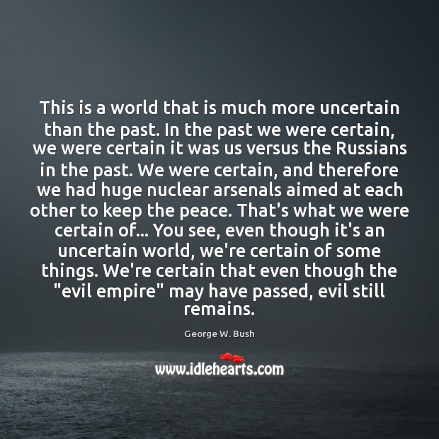 This is a world that is much more uncertain than the past. Image