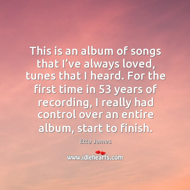 This is an album of songs that I've always loved, tunes that I heard. Image