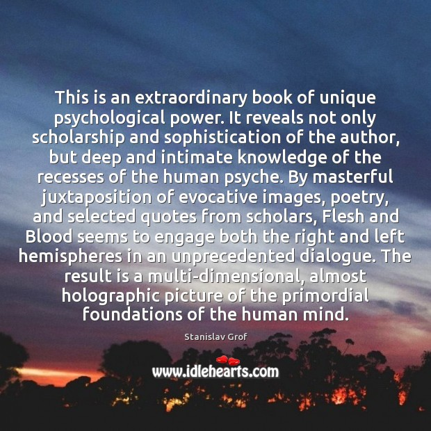 This is an extraordinary book of unique psychological power. It reveals not Stanislav Grof Picture Quote
