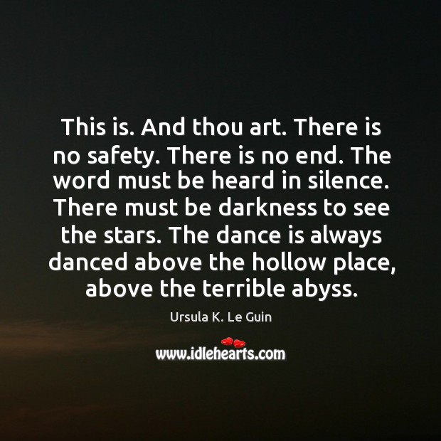 Image, This is. And thou art. There is no safety. There is no