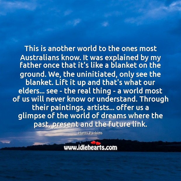 This is another world to the ones most Australians know. It was Image