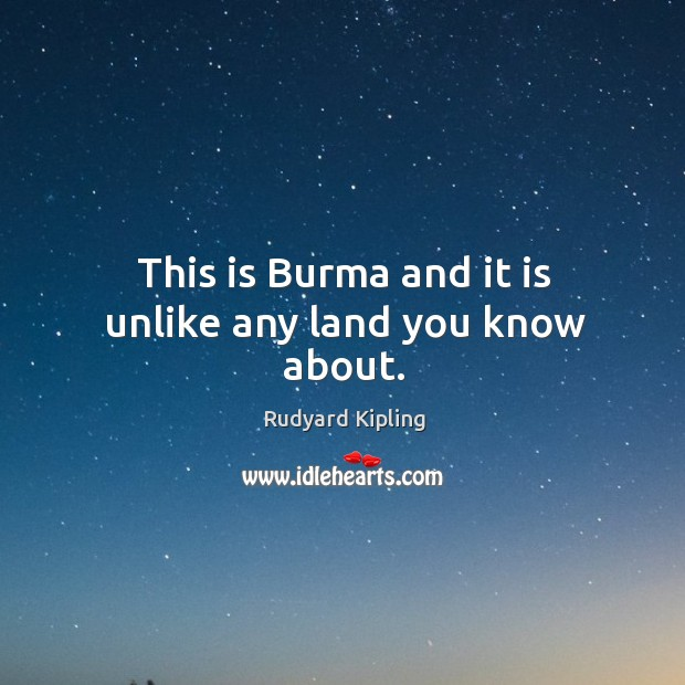 Image, This is Burma and it is unlike any land you know about.