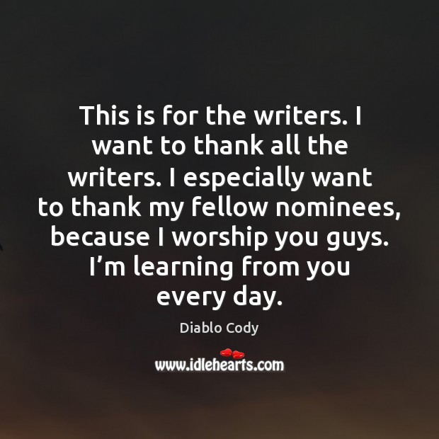 Image, This is for the writers. I want to thank all the writers.