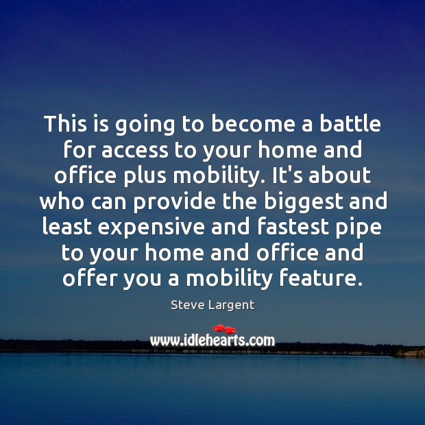 This is going to become a battle for access to your home Access Quotes Image