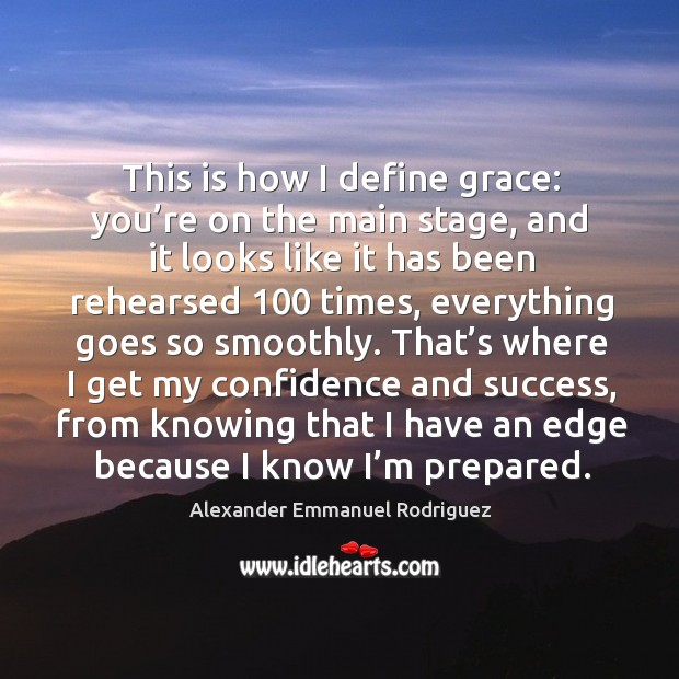 Image, This is how I define grace: you're on the main stage, and it looks like it has