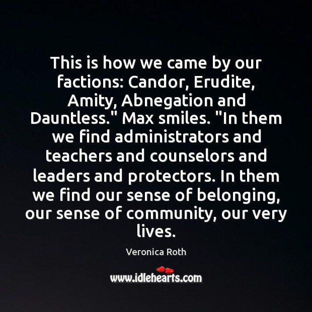 This is how we came by our factions: Candor, Erudite, Amity, Abnegation Image