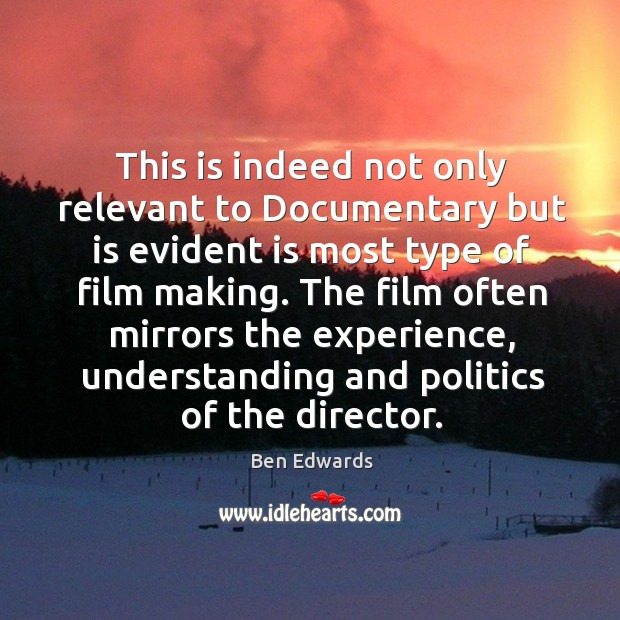 Image, This is indeed not only relevant to documentary but is evident is most type of film making.
