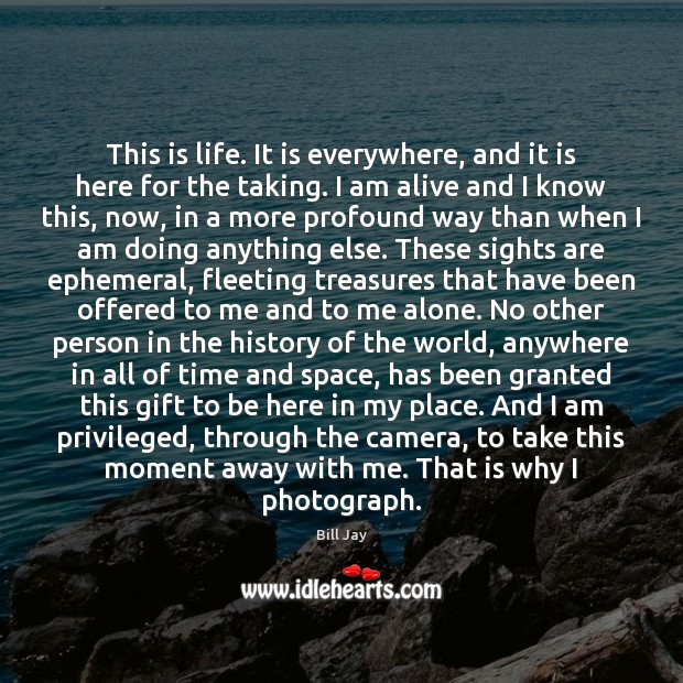Image, This is life. It is everywhere, and it is here for the