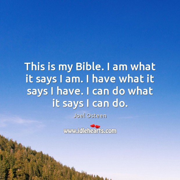This is my Bible. I am what it says I am. I Joel Osteen Picture Quote