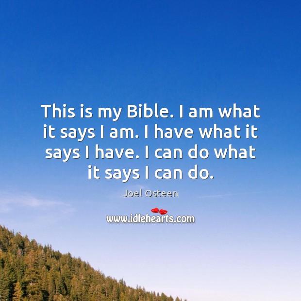 This is my Bible. I am what it says I am. I Joel Osteen Picture Quote