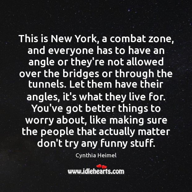 Image, This is New York, a combat zone, and everyone has to have