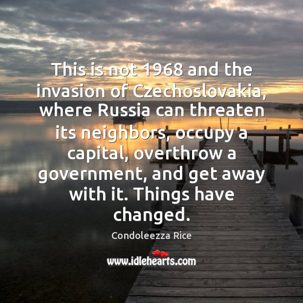 This is not 1968 and the invasion of Czechoslovakia, where Russia can threaten Image