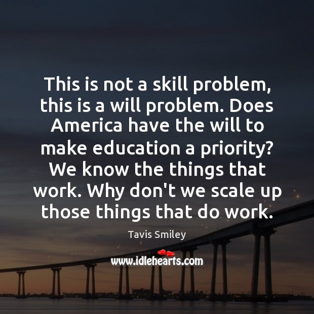 This is not a skill problem, this is a will problem. Does Priority Quotes Image