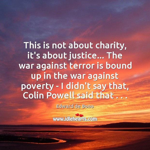 Image, This is not about charity, it's about justice… The war against terror