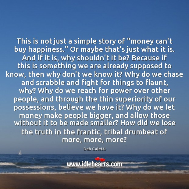 "This is not just a simple story of ""money can't buy happiness."" Image"