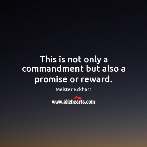 This is not only a commandment but also a promise or reward. Image