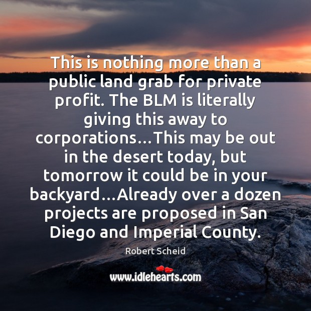 This is nothing more than a public land grab for private profit. Image