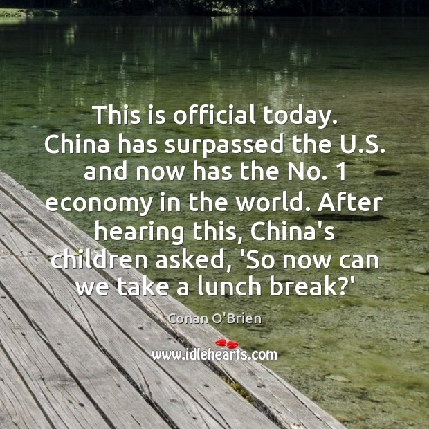 This is official today. China has surpassed the U.S. and now Economy Quotes Image