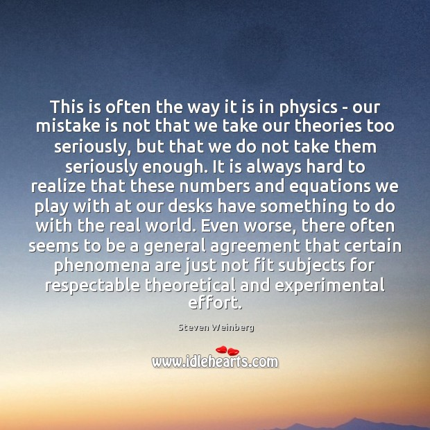 This is often the way it is in physics – our mistake Mistake Quotes Image