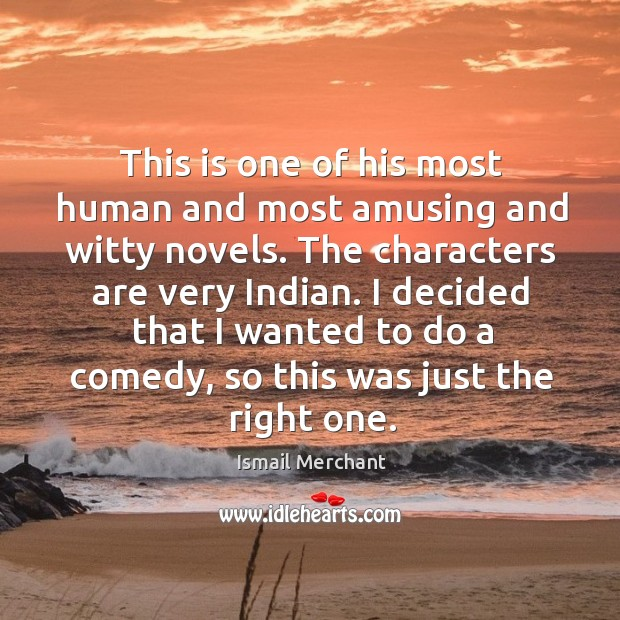 This is one of his most human and most amusing and witty novels. The characters are very indian. Image
