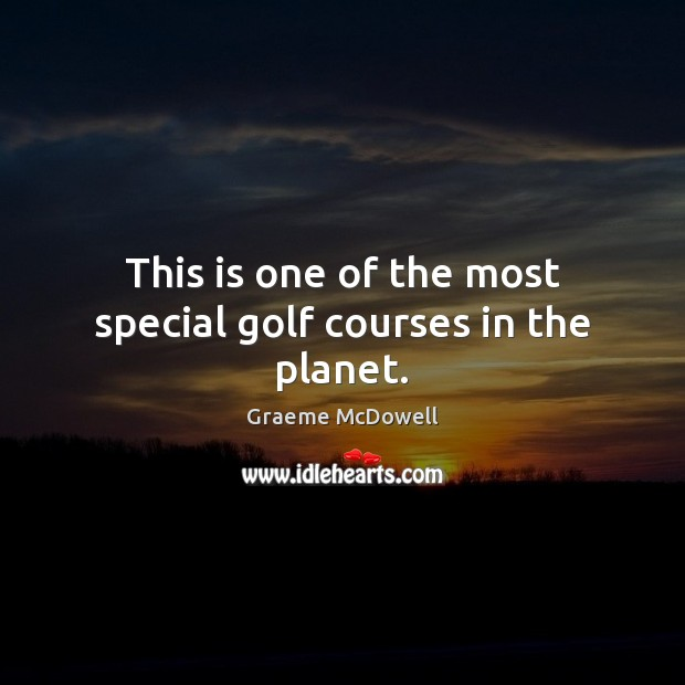 This is one of the most special golf courses in the planet. Image