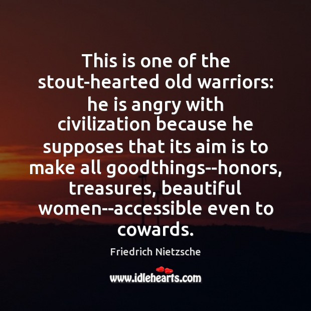 Image, This is one of the stout-hearted old warriors: he is angry with