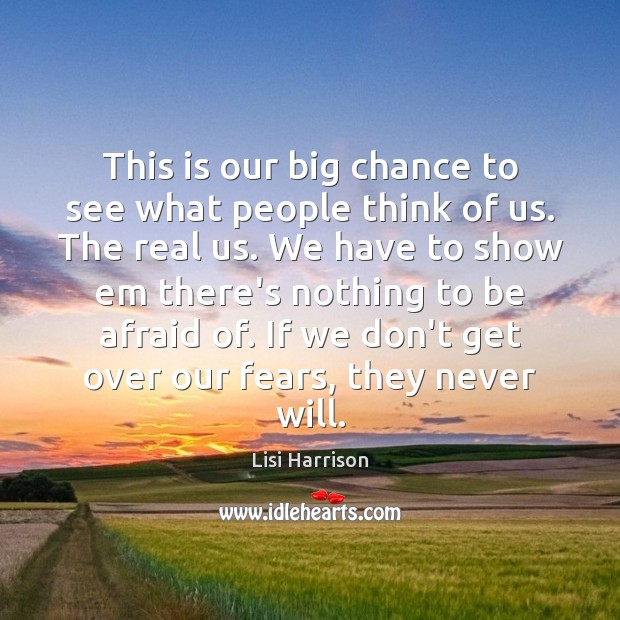 This is our big chance to see what people think of us. Image